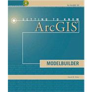Getting to Know Arcgis Modelbuilder by Allen, David W., 9781589482555