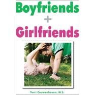 Boyfriends & Girlfriends: A Guide to Dating for People With Disabilities by Couwenhoven, Terri, 9781606132555