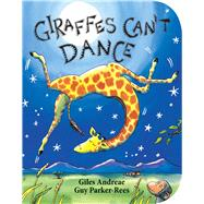 Giraffes Can't Dance by Andreae, Giles; Parker-Rees, Guy, 9780545392556