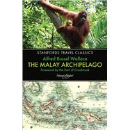 The Malay Archipelago by Wallace, Alfred Russel; Earl of Cranbrook, 9781909612556