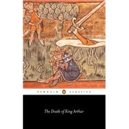 The Death of King Arthur by Anonymous (Author); Cable, James (Translator), 9780140442557