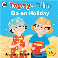 Topsy and Tim Go on Holiday by Adamson, Jean, 9780241282557