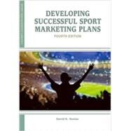 Developing Successful Sport Marketing Plans by Stotlar, David K., 9781935412557