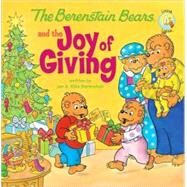 The Berenstain Bears and the Joy of Giving by Written by Jan and Mike Berenstain, 9780310712558