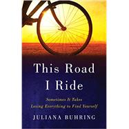 This Road I Ride by Buhring, Juliana, 9780393292558