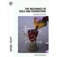 The Mechanics of Soils and Foundations, Second Edition by Atkinson; John H., 9780415362559