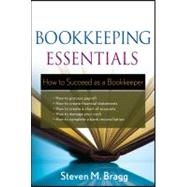 Bookkeeping Essentials : How to Succeed As a Bookkeeper by Bragg, Steven M., 9780470882559