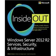 Windows Server 2012 R2 Inside Out Volume 2 Services, Security, & Infrastructure by Stanek, William, 9780735682559
