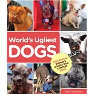 World's Ugliest Dogs by Vicki DeArmon, 9780762792559