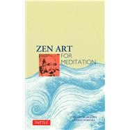 Zen Art for Meditation by Holmes, Stewart W., 9780804812559