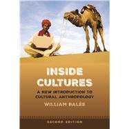 Inside Cultures: A New Introduction to Cultural Anthropology by Balee; William, 9781629582559