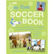 My First Soccer Book by Bliss, Dominic, 9781782492559