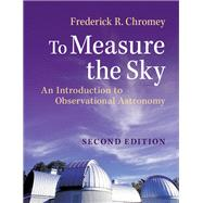 To Measure the Sky by Chromey, Frederick R., 9781107572560