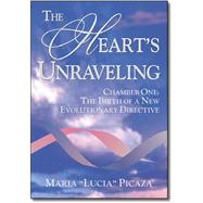 The Heart's Unraveling by Picaza, Maria Lucia, 9781412012560