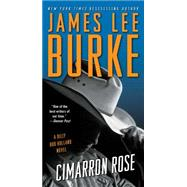 Cimarron Rose by Burke, James Lee, 9781476782560