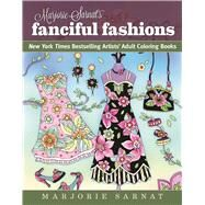 Marjorie Sarnat's Fanciful Fashions by Sarnat, Marjorie, 9781510712560