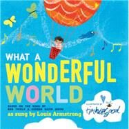 What a Wonderful World by Thiele, Bob; Weiss, George David; Hopgood, Tim, 9781627792561