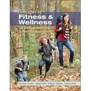 LL Concepts of Fitness And Wellness: A Comprehensive Lifestyle Approach by Corbin, Charles; Welk, Gregory; Corbin, William; Welk, Karen, 9780078022562
