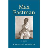 Max Eastman by Irmscher, Christoph, 9780300222562