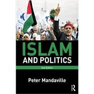 Islam and Politics by Mandaville; Peter, 9780415782562