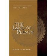 The Land of Plenty by Cantwell, Robert ; Walter, Jess, 9780988172562