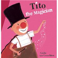 Tito the Magician by van Genechten, Guido, 9781605372563