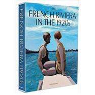 The French Riviera in the 1920's by Girard, Xavier, 9781614282563