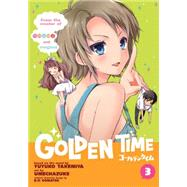 Golden Time Vol. 3 by Takemiya, Yuyuko; Umechazuke, 9781626922563