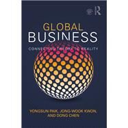 Global Business: Connecting Theory to Reality by Paik; Yongsun, 9781138222564