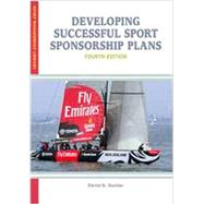 Developing Successful Sport Sponsorship Plans by Stotlar, David K., 9781935412564