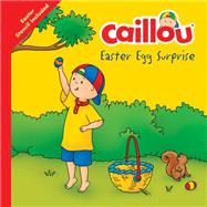 Caillou, Easter Egg  Surprise Easter Egg Stencil included by Thompson, Kim; Sévigny, Eric, 9782897182564
