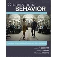 Organizational Behavior: Improving Performance and Commitment in the Workplace by Colquitt, Jason; LePine, Jeffery; Wesson, Michael, 9780077862565