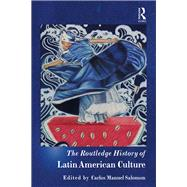 The Routledge History of Latin American Culture by Salomon; Carlos, 9781138902565