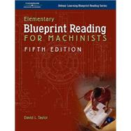 Elementary Blueprint Reading for Machinists by Taylor, David L., 9781401862565