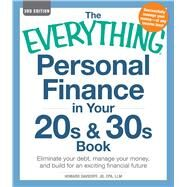 The Everything Personal Finance in Your 20s and 30s Book: Eliminate Your Debt, Manage Your Money, and Build for an Exciting Financial Future by Davidoff, Howard, 9781440542565