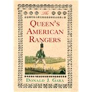 The Queen's American Rangers by Gara, Donald J., 9781594162565