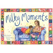Milky Moments by Stoneley, Ellie; Goode, Jessica D'alton, 9781780662565