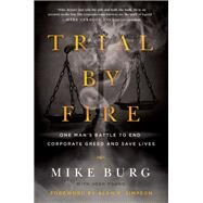 Trial by Fire by Burg, Mike; Young, Josh (CON); Simpson, Alan K., 9781942952565