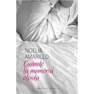 Cuando la memoria olvida / When Memory Forgets by Amarillo, Noelia, 9788415952565