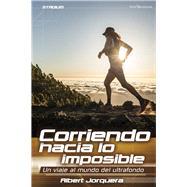 Corriendo hacia lo imposible by Mestres, Albert Jorquera, 9788416012565