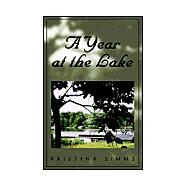 A Year at the Lake by Simms, Kristina, 9781413422566