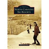 North Carolina Ski Resorts by Akers, Donna Gayle, 9781467122566