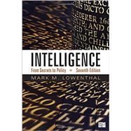 Intelligence: From Secrets to Policy by Lowenthal, Mark M., 9781506342566