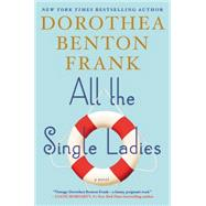 All the Single Ladies by Frank, Dorothea Benton, 9780062132567