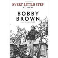 Every Little Step by Brown, Bobby, 9780062442567