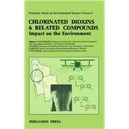 Chlorinated Dioxins and Related Compounds - Impact on the Environment : Proceedings of a Workshop Held October 22-24 1980, Istituto Superiore Di Sanita, Rome, Italy by Hutzinger, O., 9780080262567