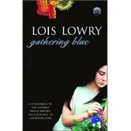 Gathering Blue by LOWRY, LOIS, 9780385732567