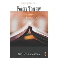 Poetry Therapy: Theory and Practice by Mazza; Nicholas, 9781138812567