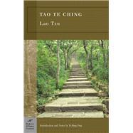 Tao Te Ching (Barnes & Noble Classics Series) by Tzu, Lao; Ong, Yi-Ping; Ong, Yi-Ping; Muller, Charles, 9781593082567
