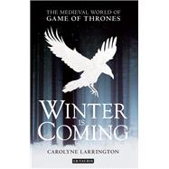 Winter Is Coming by Larrington, Carolyne, 9781784532567